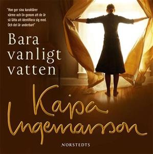 Bara vanligt vatten (ljudbok) av Kajsa Ingemars