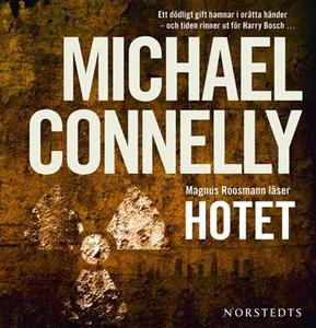 Hotet (ljudbok) av Michael Connelly