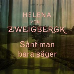 Sånt man bara säger (ljudbok) av Helena von Zwe