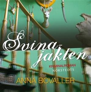 Svinajakten (ljudbok) av Anna Bovaller