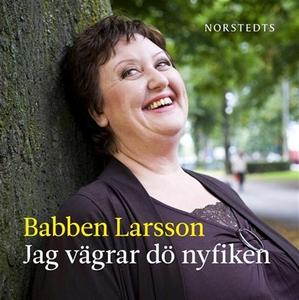 Jag vägrar dö nyfiken (ljudbok) av Babben Larss