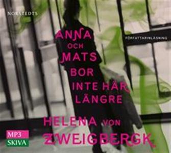 Anna och Mats bor inte här längre (ljudbok) av