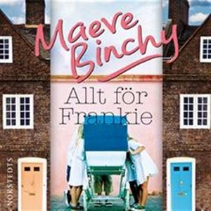 Allt för Frankie (ljudbok) av Maeve Binchy