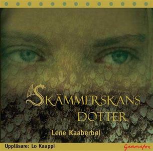 Skämmerskans dotter (ljudbok) av Lene Kaaberbøl