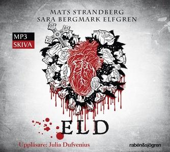 Eld (ljudbok) av Mats Strandberg, Sara Bergmark
