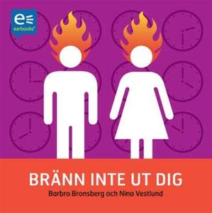 Bränn inte ut dig (ljudbok) av Barbro Bronsberg