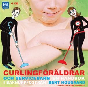 Curlingföräldrar och servicebarn : En handbok i