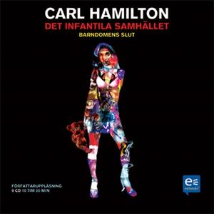 Det infantila samhället (ljudbok) av Carl Hamil