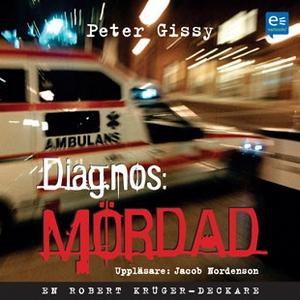 Diagnos: Mördad (ljudbok) av Peter Gissy