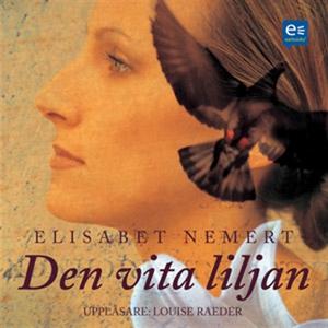 Den vita liljan (ljudbok) av Elisabet Nemert