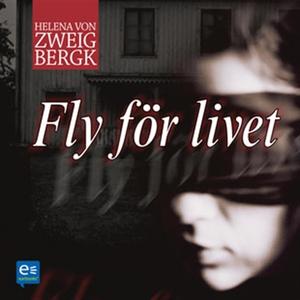 Fly för livet (ljudbok) av Helena von Zweigberg