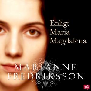Enligt Maria Magdalena (ljudbok) av Marianne Fr
