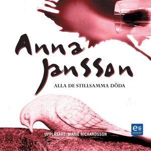 Alla de stillsamma döda (ljudbok) av Anna Janss