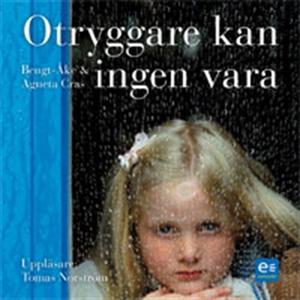 Otryggare kan ingen vara (ljudbok) av Bengt-Åke