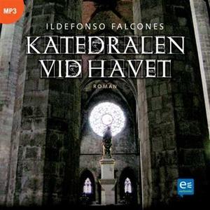 Katedralen vid havet (ljudbok) av Ildefonso Fal