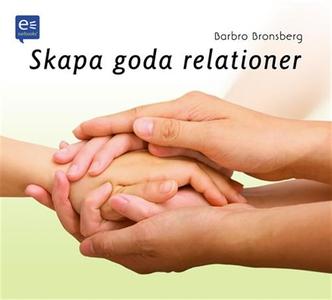 Skapa goda relationer! (ljudbok) av Barbro Bron