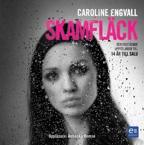 Skamfläck (ljudbok) av Caroline Engvall