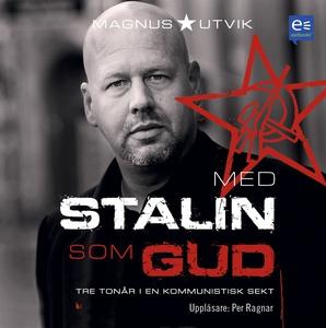 Med Stalin som Gud (ljudbok) av Magnus Utvik
