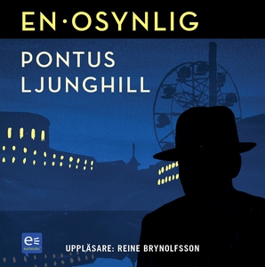En osynlig (ljudbok) av Pontus Ljunghill