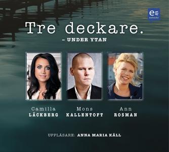 Tre deckare - Under ytan (ljudbok) av Mons Kall