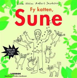 Fy katten Sune (ljudbok) av Anders Jacobsson