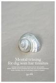 Mental träning för dig som har tinnitus
