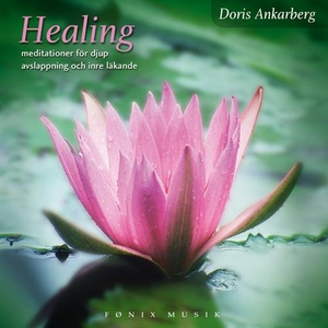 Healing - meditationer för djup avslappning (lj