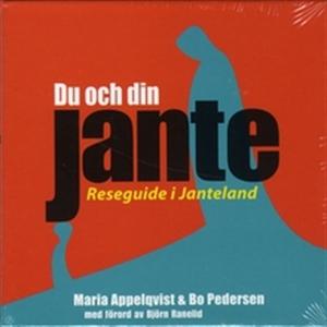 Du och din Jante - reseguide i Janteland (ljudb