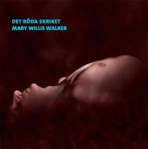 Det röda skriket (ljudbok) av Mary Willis Walke