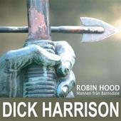 Mannen från Barnsdale: historien om Robin Hood och hans legend