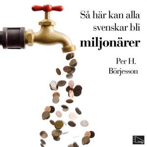 Så här kan alla svenskar bli miljonärer (ljudbo
