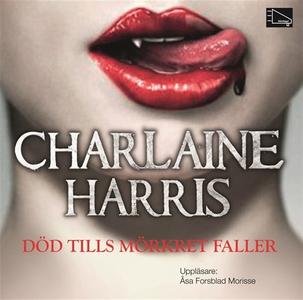 Död tills mörkret faller (ljudbok) av Charlaine