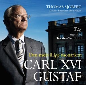 Carl XVI Gustaf - Den motvillige monarken (ljud