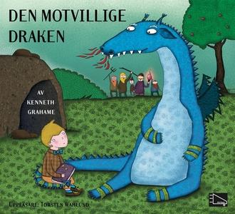 Den motvillige draken (ljudbok) av Kenneth Grah