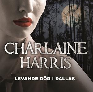 Levande död i Dallas (ljudbok) av Charlaine Har