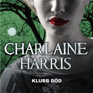 Klubb död (ljudbok) av Charlaine Harris