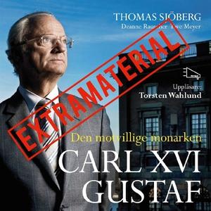 Carl XVI Gustaf - Den motvillige monarken EXTRA
