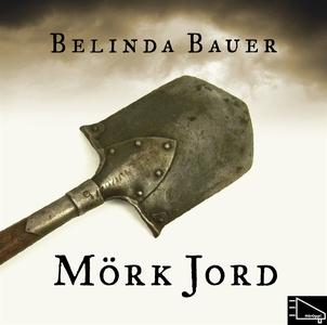 Mörk jord (ljudbok) av Belinda Bauer