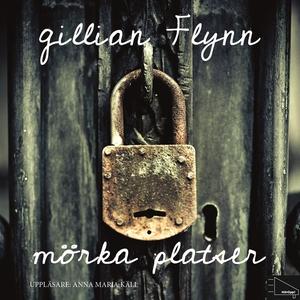 Mörka platser (ljudbok) av Gillian Flynn