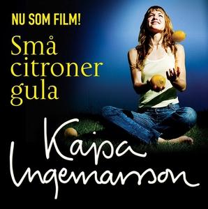 Små citroner gula (ljudbok) av Kajsa Ingemarsso