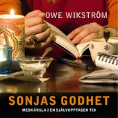 Sonjas godhet : medkänsla i en självupptagen tid