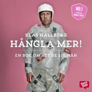 Hångla mer! (ljudbok) av Klas Hallberg