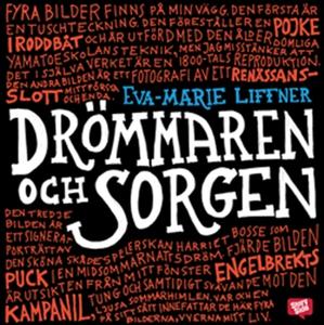 Drömmaren och sorgen (ljudbok) av Eva-Marie Lif