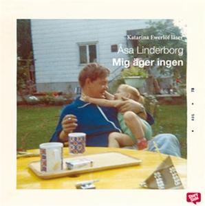 Mig äger ingen (ljudbok) av Åsa Linderborg
