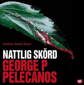 Nattlig skörd (ljudbok) av George P Pelecanos