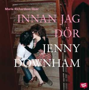 Innan jag dör (ljudbok) av Jenny Downham
