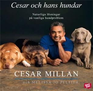 Cesar och hans hundar (ljudbok) av Cesar Millan