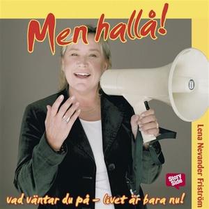 Men hallå! (ljudbok) av Lena Nevander Friström