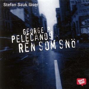 Ren som snö (ljudbok) av George P Pelecanos