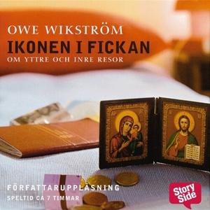 Ikonen i fickan (ljudbok) av Owe Wikström